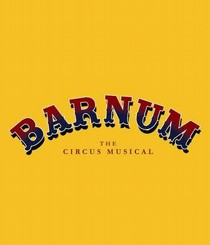 BARNUM - THE CIRCUS MUSICAL