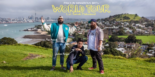 Frickin Dangerous Bro's World Tour of Tamaki Makaurau
